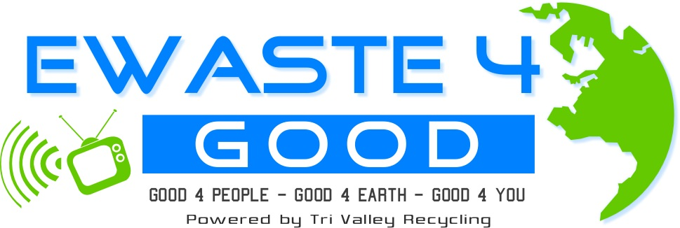 E-Waste for Good Logo Description: Blue Text with a green earth and pictured electronic waste in the background reading EWASTE4 GOOD Good 4 People - Good 4 Earth = Good 4 You Powered by Tri Valley Recycling