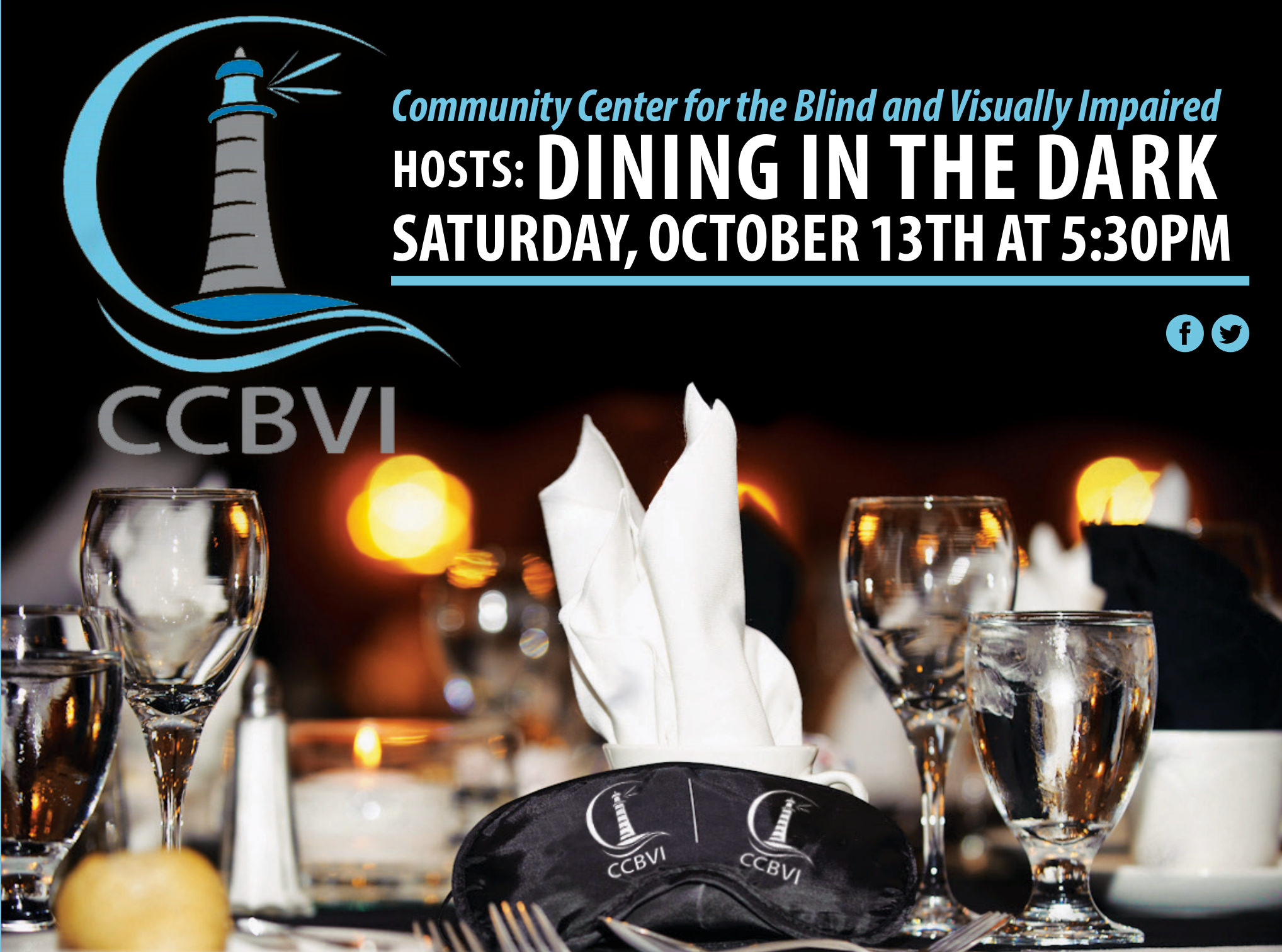 Dining in the Dark Ad Showing set fancy table and sleepshades with CCBVI Logo and text reading CCBVI Hosts: Dining in the dark saturday, october 13th at 5:30PM